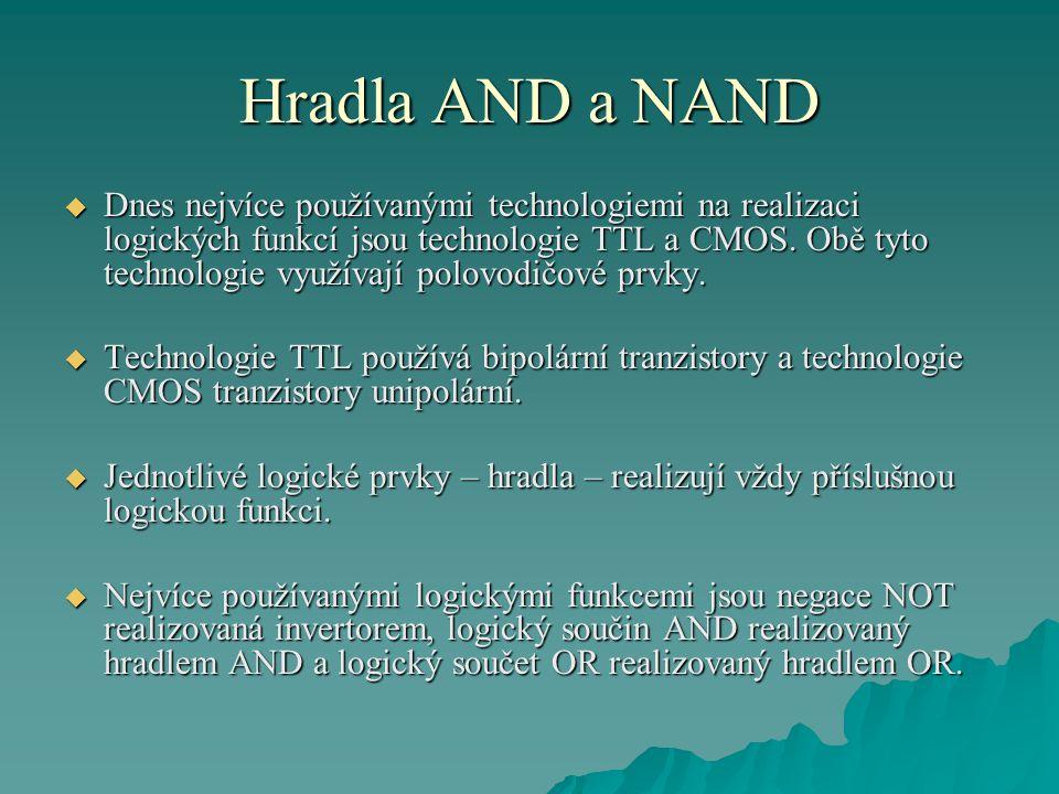  Dnes nejvíce používanými technologiemi na realizaci logických funkcí jsou technologie TTL a CMOS. Obě tyto technologie využívají polovodičové prvky.