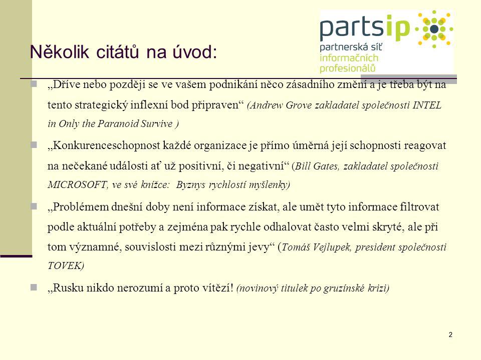83 Vlastnosti CI profesionála Tvořivost (intuitivnost) vytrvalost komunikativnost strategické/analytické myšlení (zejména induktivní odvozování) výzkumné (investigativní) dovednosti 83