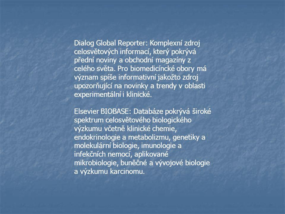 Dialog Global Reporter: Komplexní zdroj celosvětových informací, který pokrývá přední noviny a obchodní magazíny z celého světa. Pro biomedicíncké obo