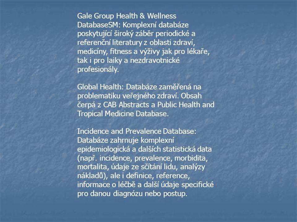 Gale Group Health & Wellness DatabaseSM: Komplexní databáze poskytující široký záběr periodické a referenční literatury z oblasti zdraví, medicíny, fi