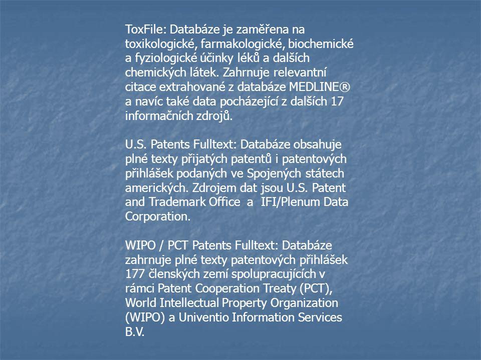 ToxFile: Databáze je zaměřena na toxikologické, farmakologické, biochemické a fyziologické účinky léků a dalších chemických látek. Zahrnuje relevantní