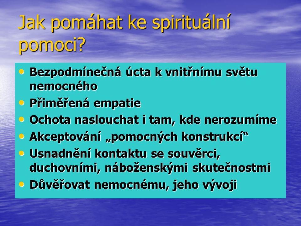 Jak pomáhat ke spirituální pomoci.