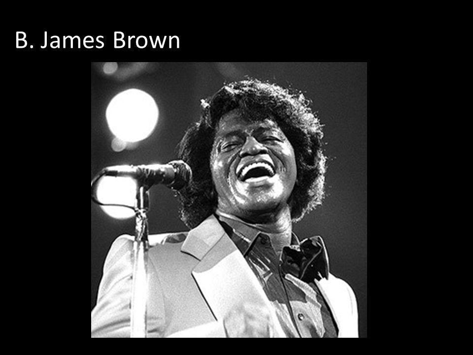 B. James Brown