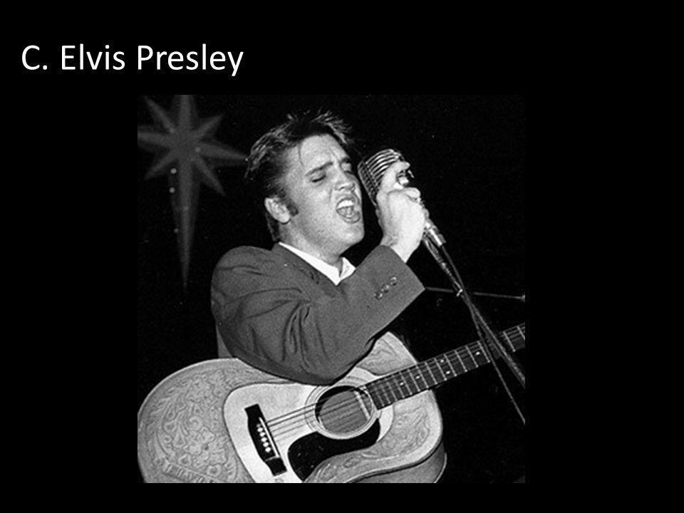 C. Elvis Presley