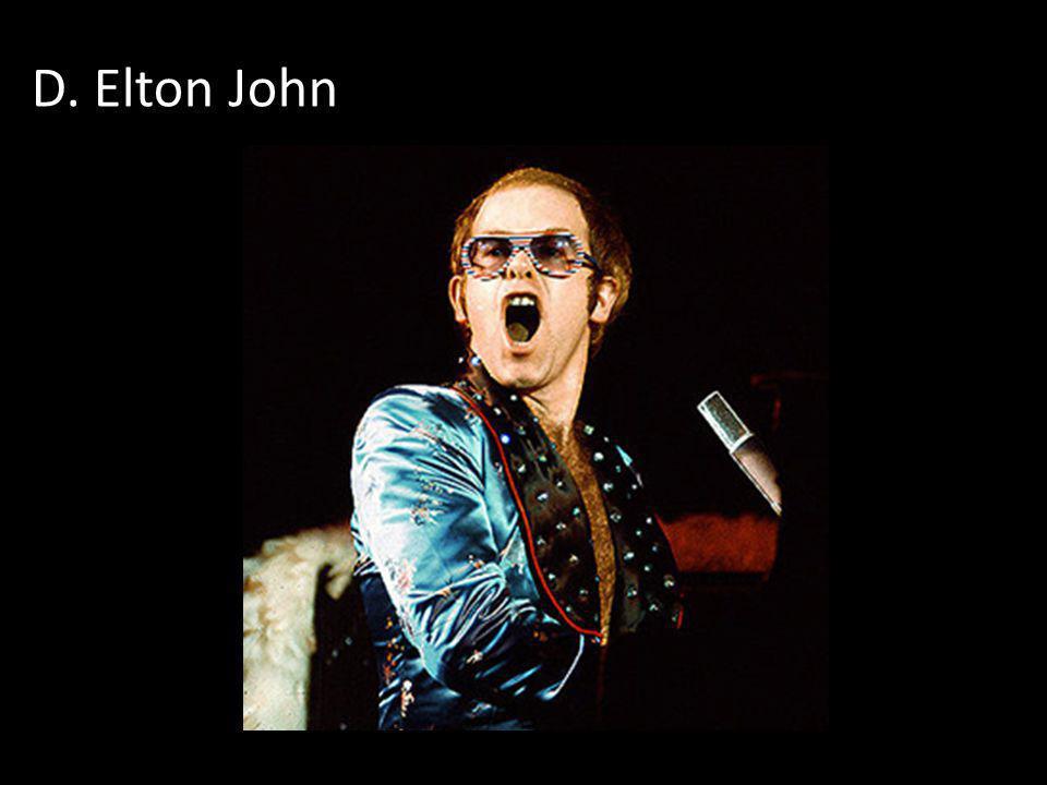 D. Elton John