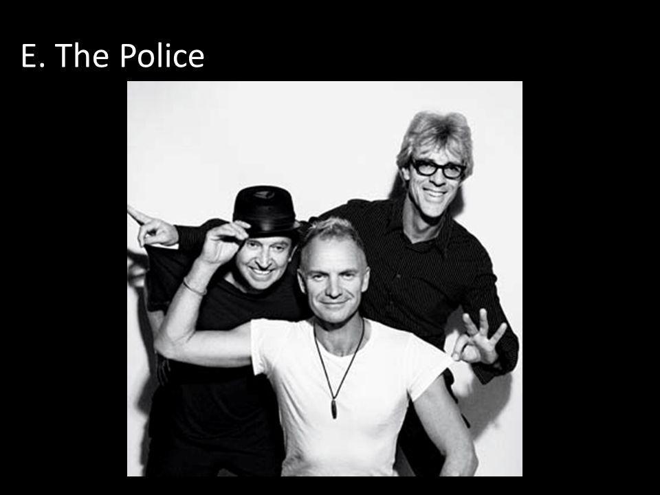 E. The Police