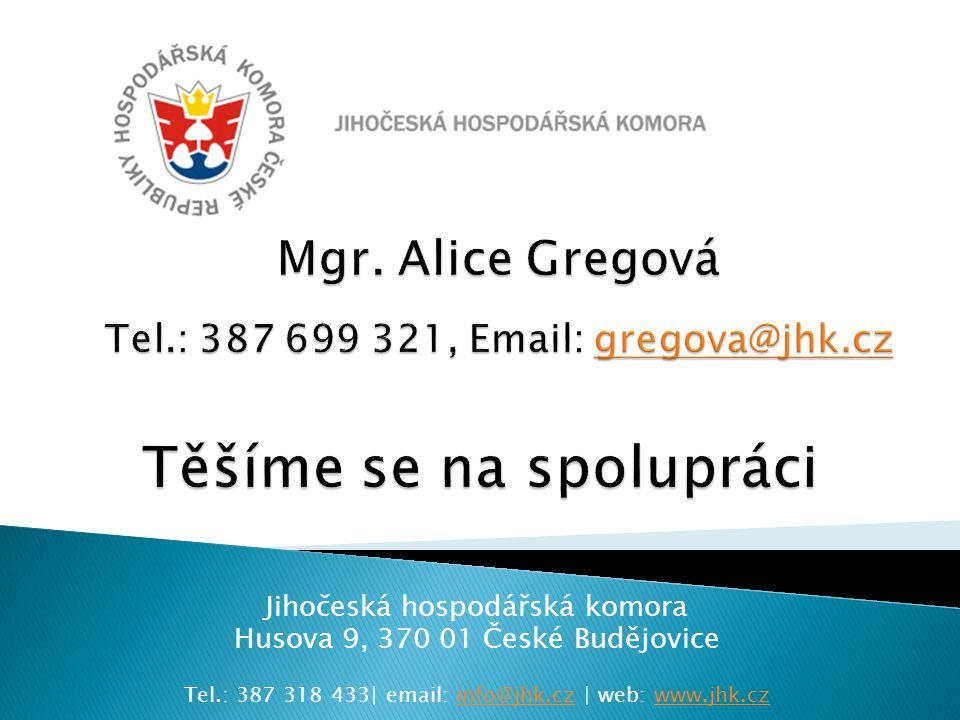 Jihočeská hospodářská komora Husova 9, 370 01 České Budějovice Tel.: 387 318 433| email: info@jhk.cz | web: www.jhk.czinfo@jhk.czwww.jhk.cz