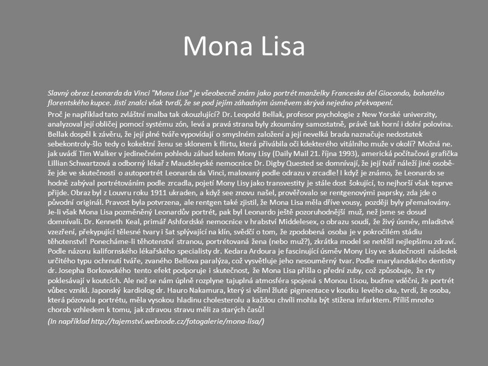 Mona Lisa Slavný obraz Leonarda da Vinci Mona Lisa je všeobecně znám jako portrét manželky Franceska del Giocondo, bohatého florentského kupce.