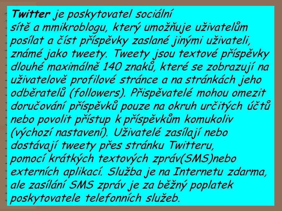 Twitter je poskytovatel sociální sítě a mmikroblogu, který umožňuje uživatelům posílat a číst příspěvky zaslané jinými uživateli, známé jako tweety. T