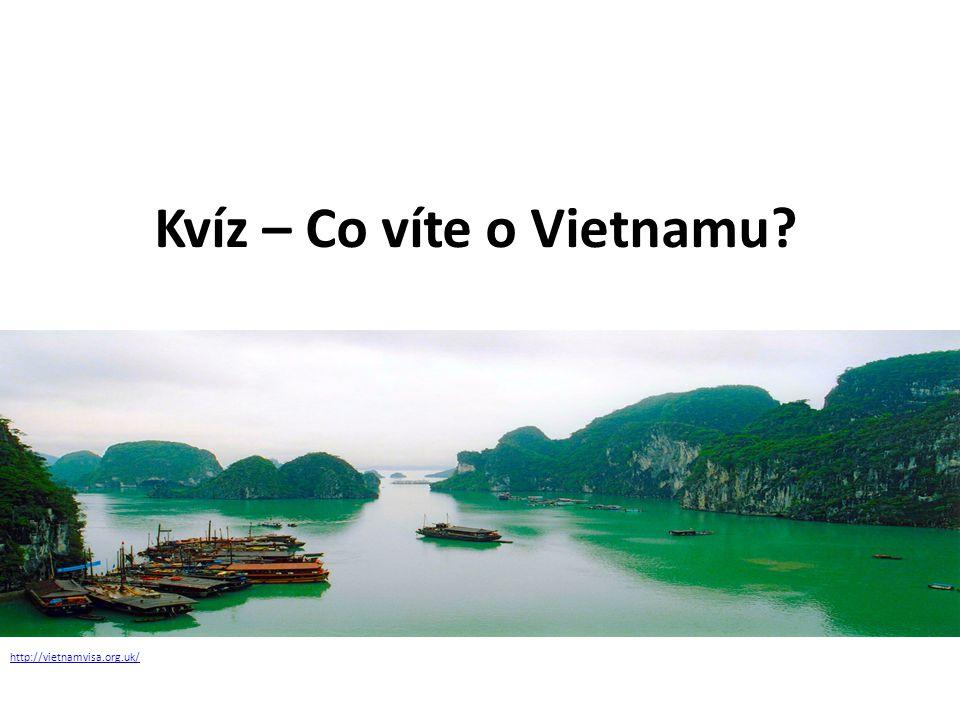 Kvíz – Co víte o Vietnamu? http://vietnamvisa.org.uk/