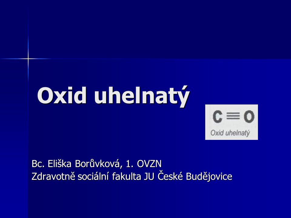 Oxid uhelnatý Bc. Eliška Borůvková, 1. OVZN Zdravotně sociální fakulta JU České Budějovice