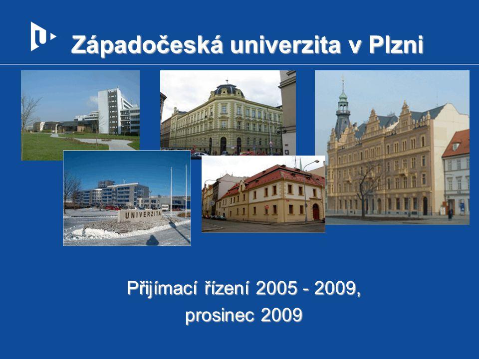Západočeská univerzita v Plzni Přijímací řízení 2005 - 2009, prosinec 2009
