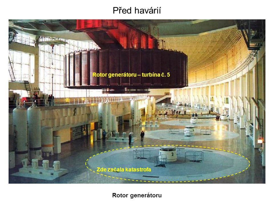 Před havárií Rotor generátoru Rotor generátoru – turbína č. 5 Zde začala katastrofa