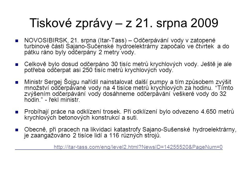Tiskové zprávy – z 21. srpna 2009 NOVOSIBIRSK, 21. srpna (Itar-Tass) – Odčerpávání vody v zatopené turbinové části Sajano-Sučenské hydroelektrárny zap