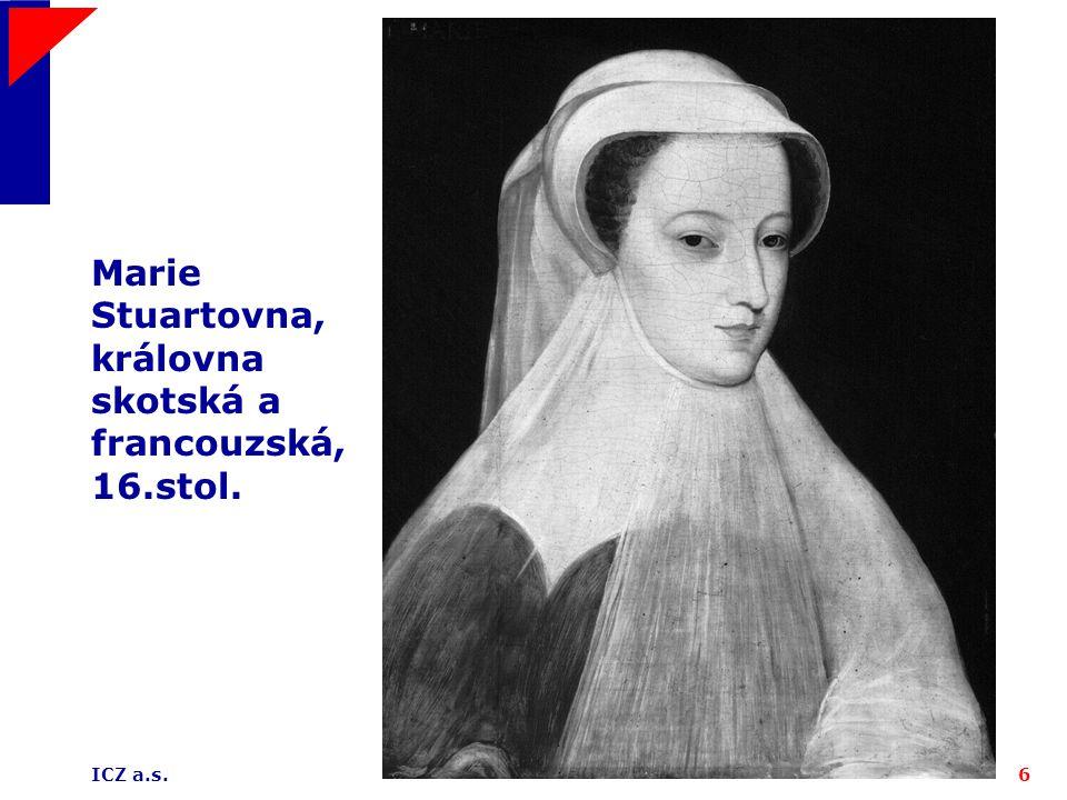 ICZ a.s.6 Marie Stuartovna, královna skotská a francouzská, 16.stol.