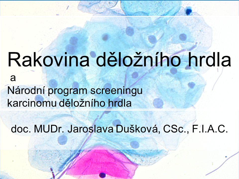 Rakovina děložního hrdla a Národní program screeningu karcinomu děložního hrdla doc.