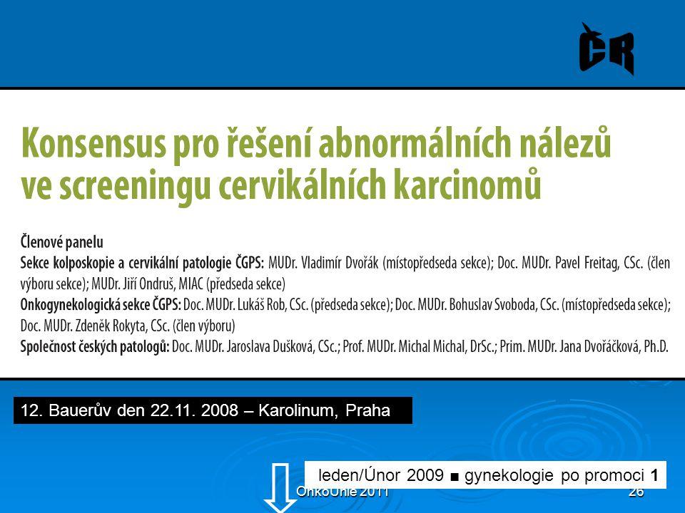 OnkoUnie 201126 leden/Únor 2009 ■ gynekologie po promoci 1 12.