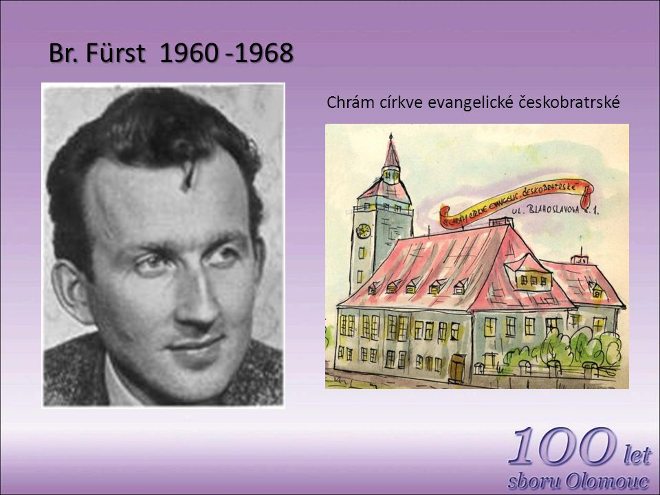 Br. Fürst 1960 -1968 Chrám církve evangelické českobratrské