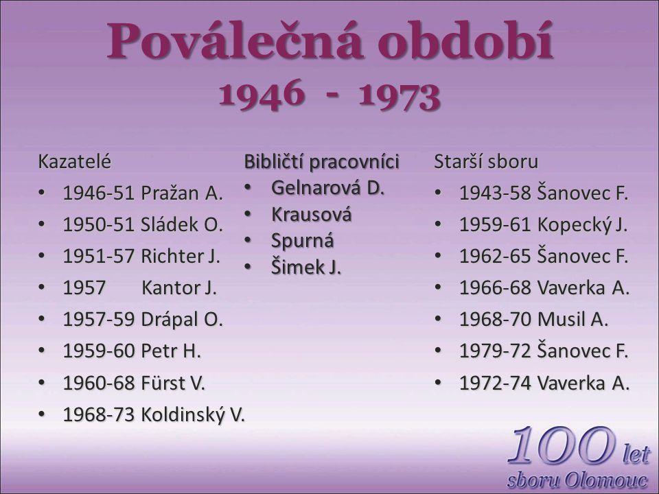 Poválečná období 1946 - 1973 Kazatelé 1946-51 Pražan A.