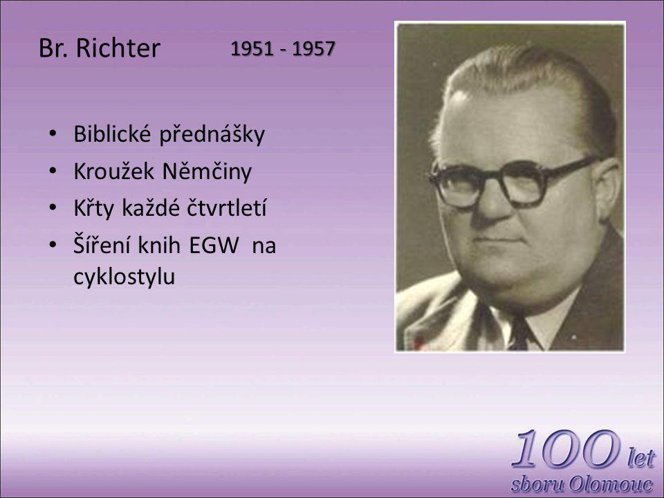 1951 - 1957 Biblické přednášky Kroužek Němčiny Křty každé čtvrtletí Šíření knih EGW na cyklostylu Br.