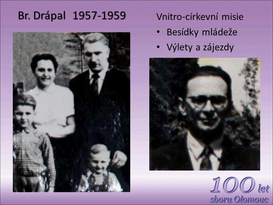 Br. Drápal1957-1959 Vnitro-církevní misie Besídky mládeže Výlety a zájezdy