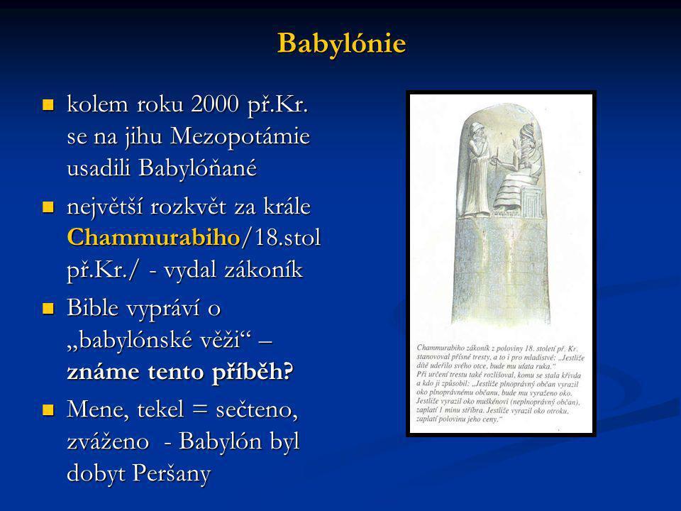 Babylónie kolem roku 2000 př.Kr. se na jihu Mezopotámie usadili Babylóňané kolem roku 2000 př.Kr. se na jihu Mezopotámie usadili Babylóňané největší r