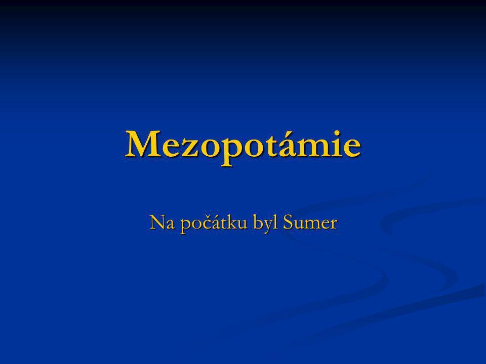 Mezopotámie Na počátku byl Sumer