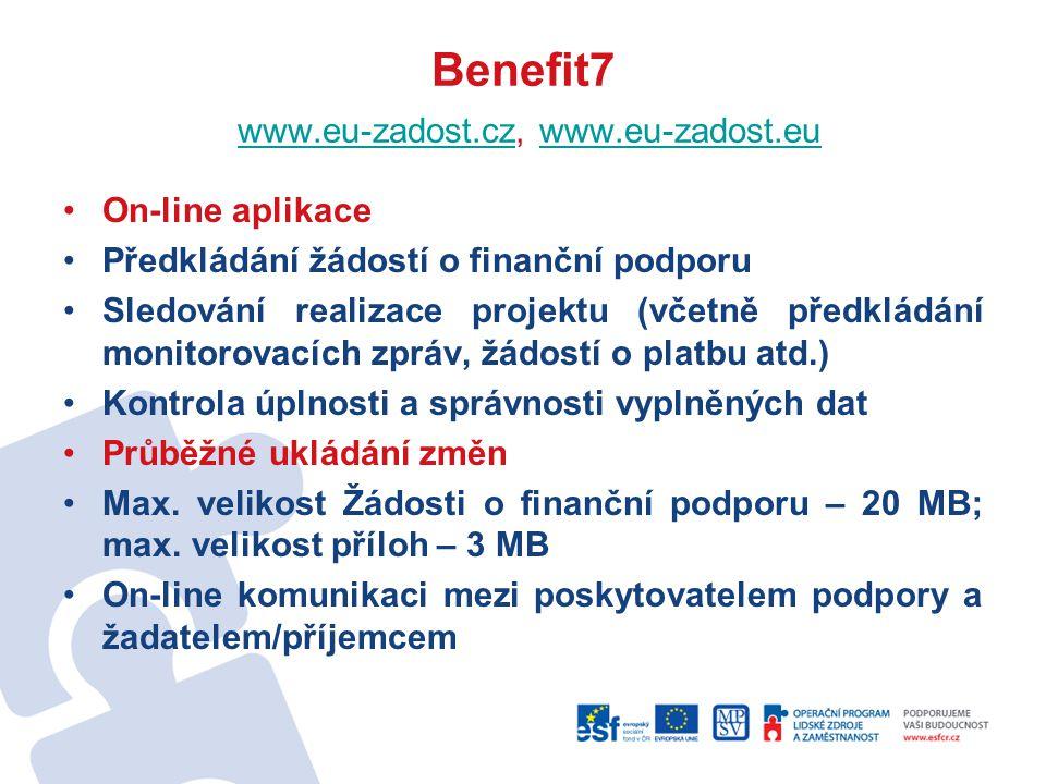Benefit7 www.eu-zadost.cz, www.eu-zadost.eu www.eu-zadost.czwww.eu-zadost.eu On-line aplikace Předkládání žádostí o finanční podporu Sledování realiza