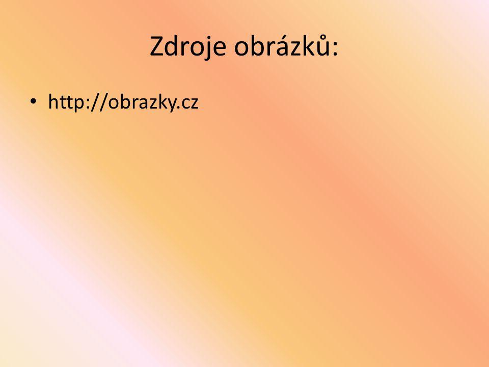 Zdroje obrázků: http://obrazky.cz