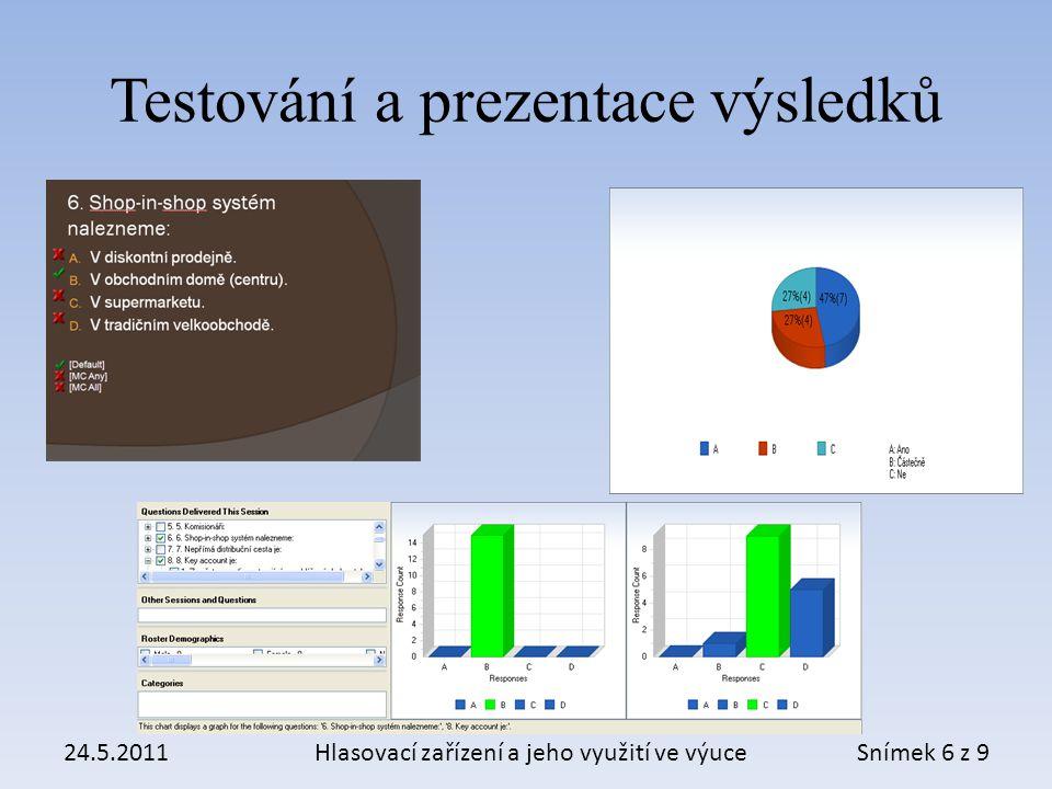 Testování a prezentace výsledků 24.5.2011Hlasovací zařízení a jeho využití ve výuceSnímek 6 z 9