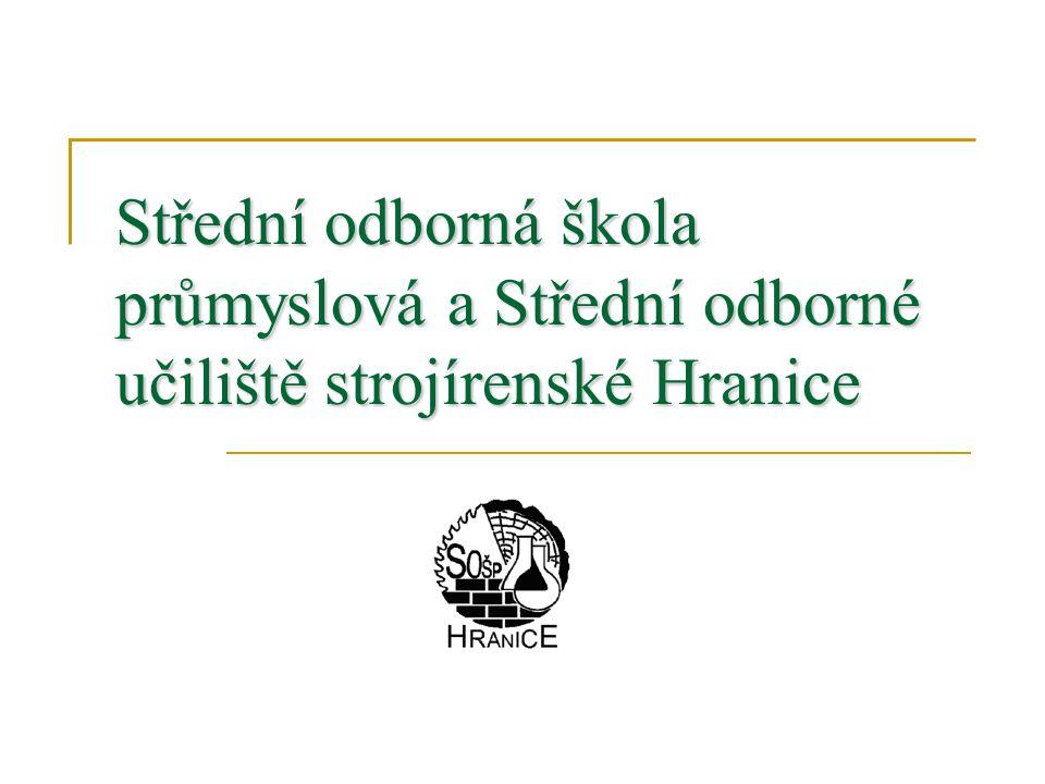 Střední odborná škola průmyslová a Střední odborné učiliště strojírenské Hranice