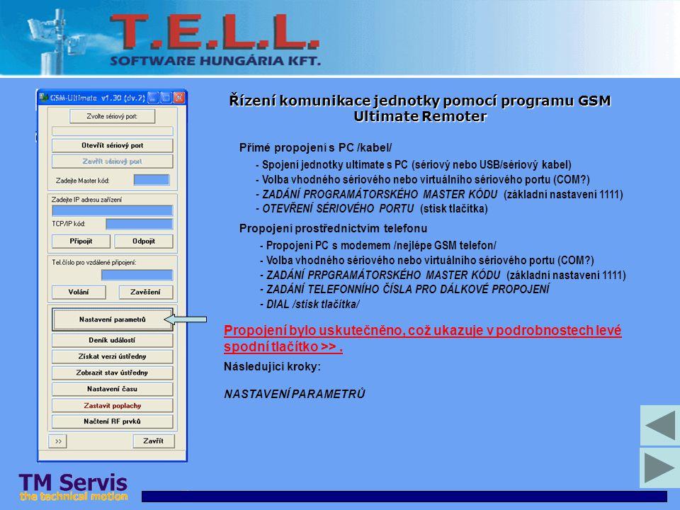 Řízení komunikace jednotky pomocí programu GSM Ultimate Remoter Přímé propojení s PC /kabel/ - Spojení jednotky ultimate s PC (sériový nebo USB/sériov