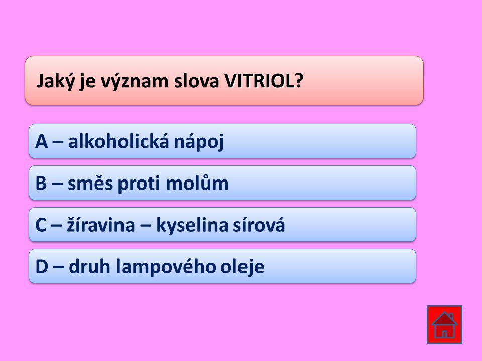 VITRIOL Jaký je význam slova VITRIOL.
