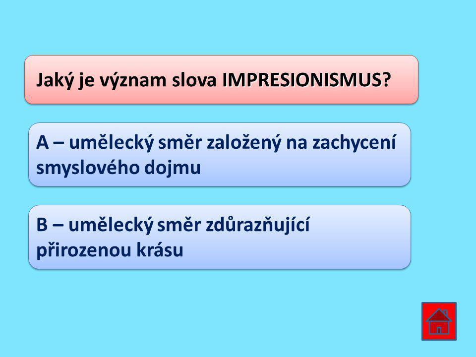 IMPRESIONISMUS Jaký je význam slova IMPRESIONISMUS.