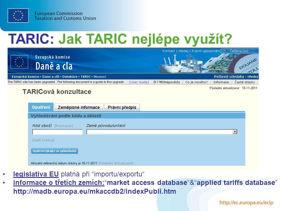 """legislativa EU platná při """"importu/exportu"""" informace o třetích zemích:""""market access database""""&""""applied tariffs database"""" http://madb.europa.eu/mkacc"""