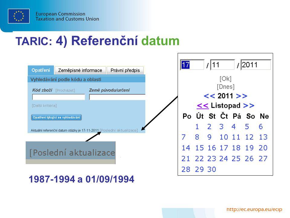 TARIC: 4) Referenční datum 1987-1994 a 01/09/1994