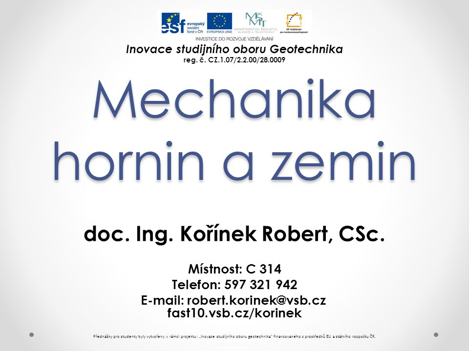 Mechanika hornin a zemin doc.Ing. Kořínek Robert, CSc.