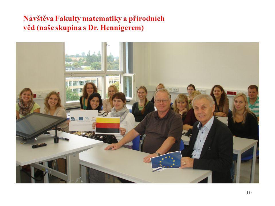 10 Návštěva Fakulty matematiky a přírodních věd (naše skupina s Dr. Hennigerem)