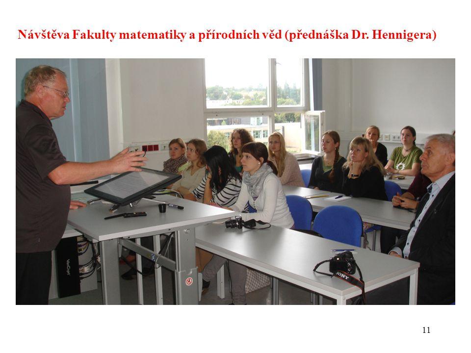 11 Návštěva Fakulty matematiky a přírodních věd (přednáška Dr. Hennigera)