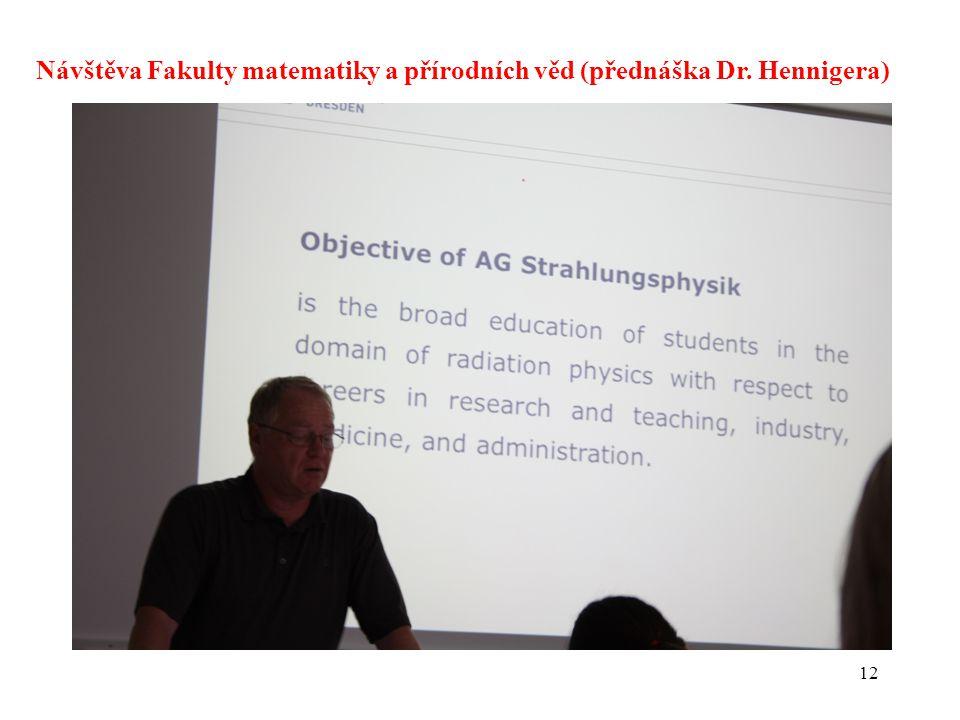 12 Návštěva Fakulty matematiky a přírodních věd (přednáška Dr. Hennigera)