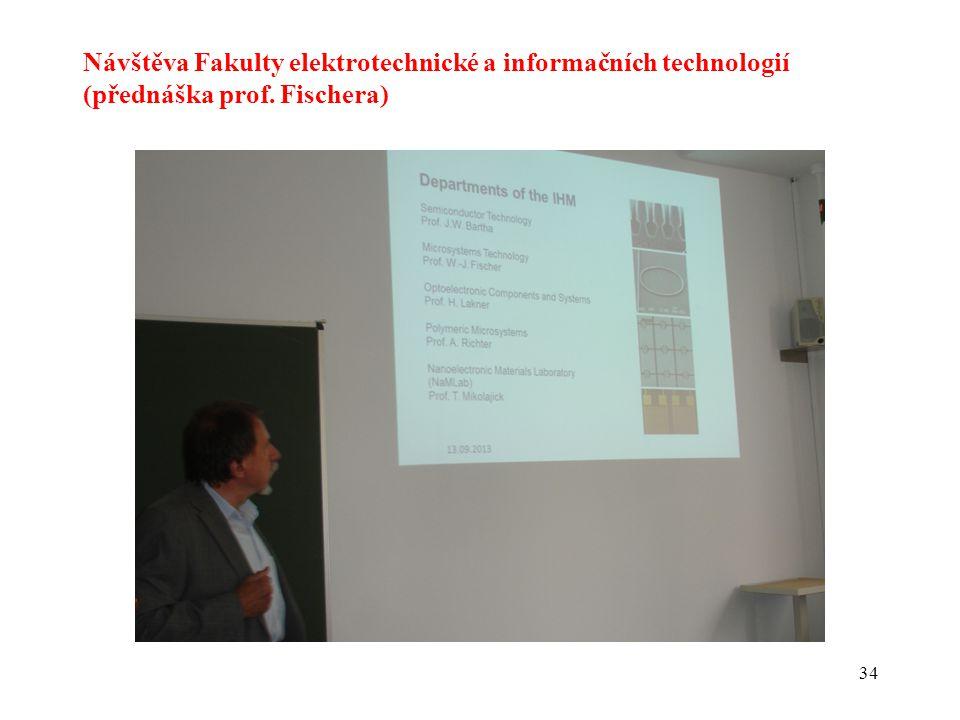 34 Návštěva Fakulty elektrotechnické a informačních technologií (přednáška prof. Fischera)