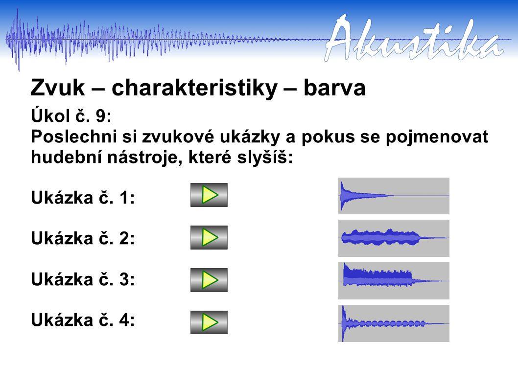 Zvuk – charakteristiky – barva Úkol č.