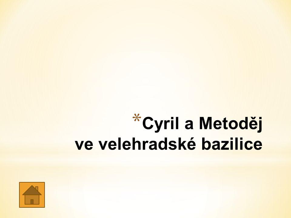 * Cyril a Metoděj ve velehradské bazilice