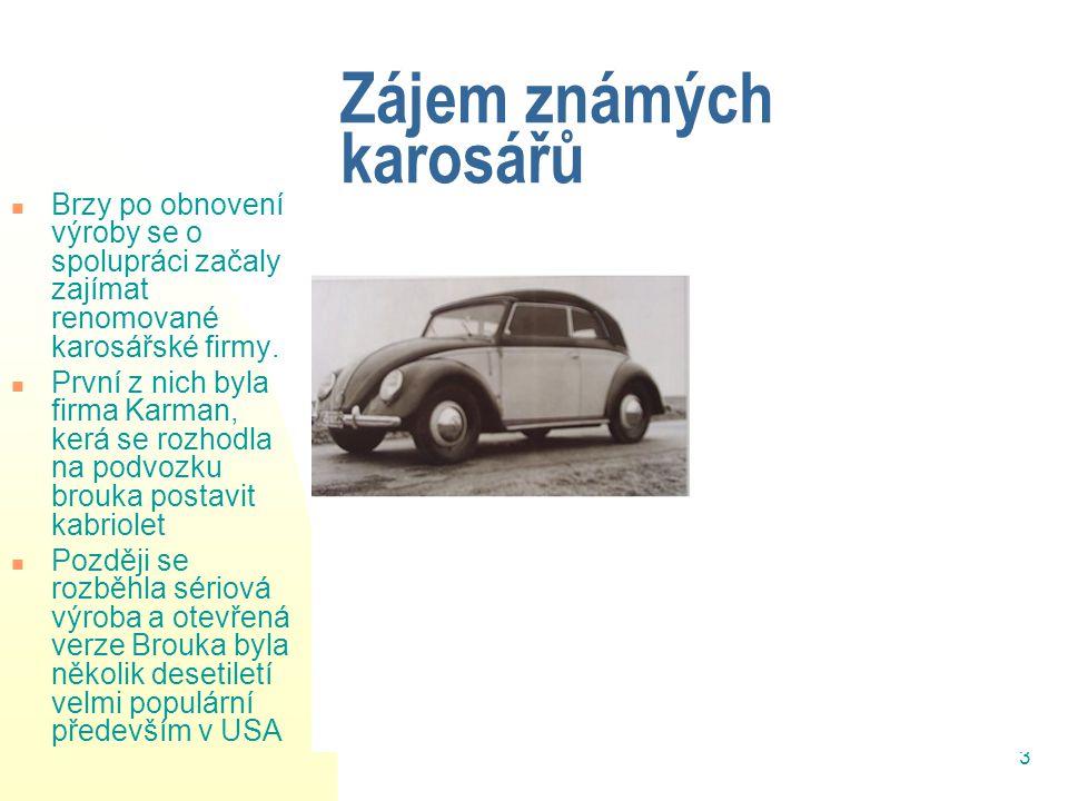 3 Zájem známých karosářů Brzy po obnovení výroby se o spolupráci začaly zajímat renomované karosářské firmy.