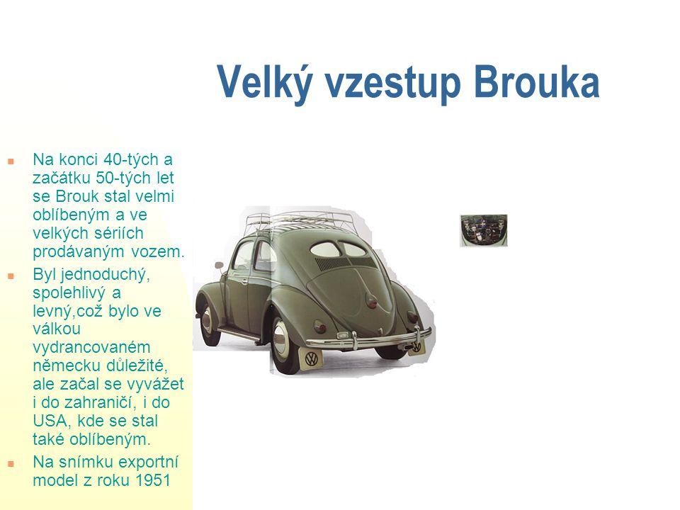 4 Velký vzestup Brouka Na konci 40-tých a začátku 50-tých let se Brouk stal velmi oblíbeným a ve velkých sériích prodávaným vozem.