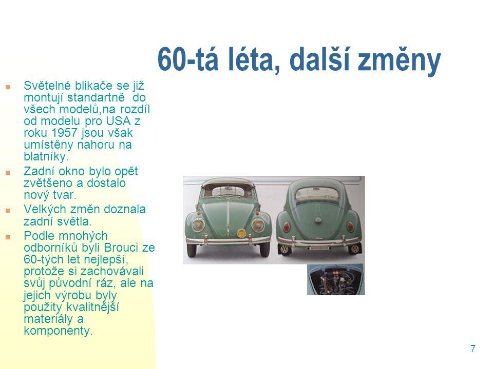 7 60-tá léta, další změny Světelné blikače se již montují standartně do všech modelů,na rozdíl od modelu pro USA z roku 1957 jsou však umístěny nahoru na blatníky.