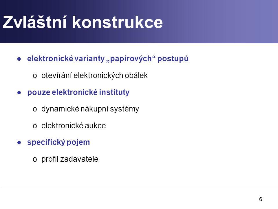 """6 Zvláštní konstrukce elektronické varianty """"papírových"""" postupů ootevírání elektronických obálek pouze elektronické instituty odynamické nákupní syst"""