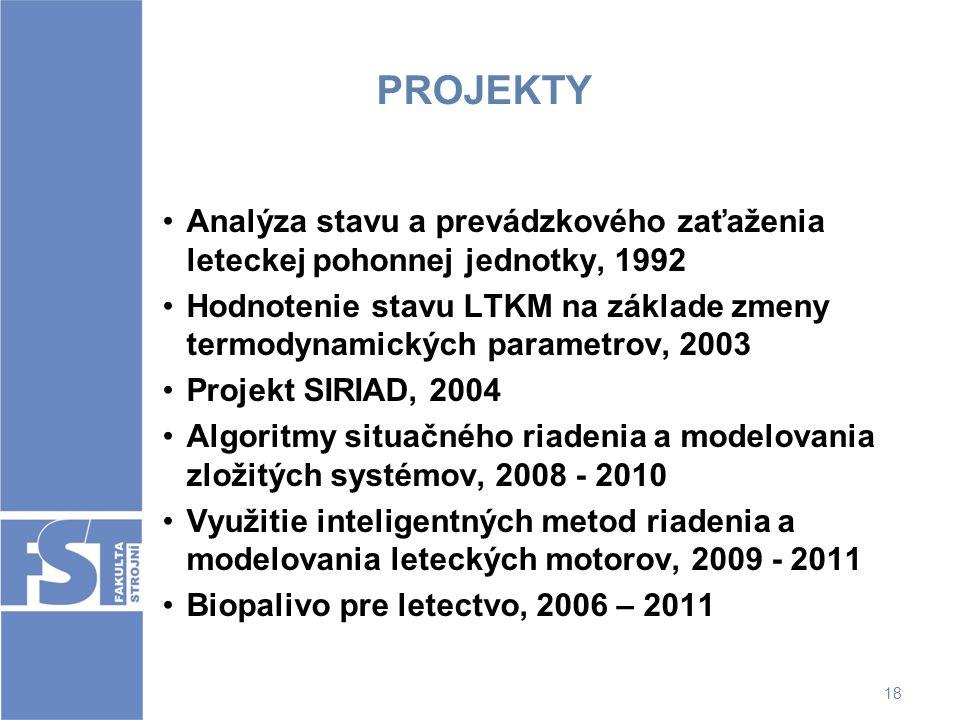 18 PROJEKTY Analýza stavu a prevádzkového zaťaženia leteckej pohonnej jednotky, 1992 Hodnotenie stavu LTKM na základe zmeny termodynamických parametro
