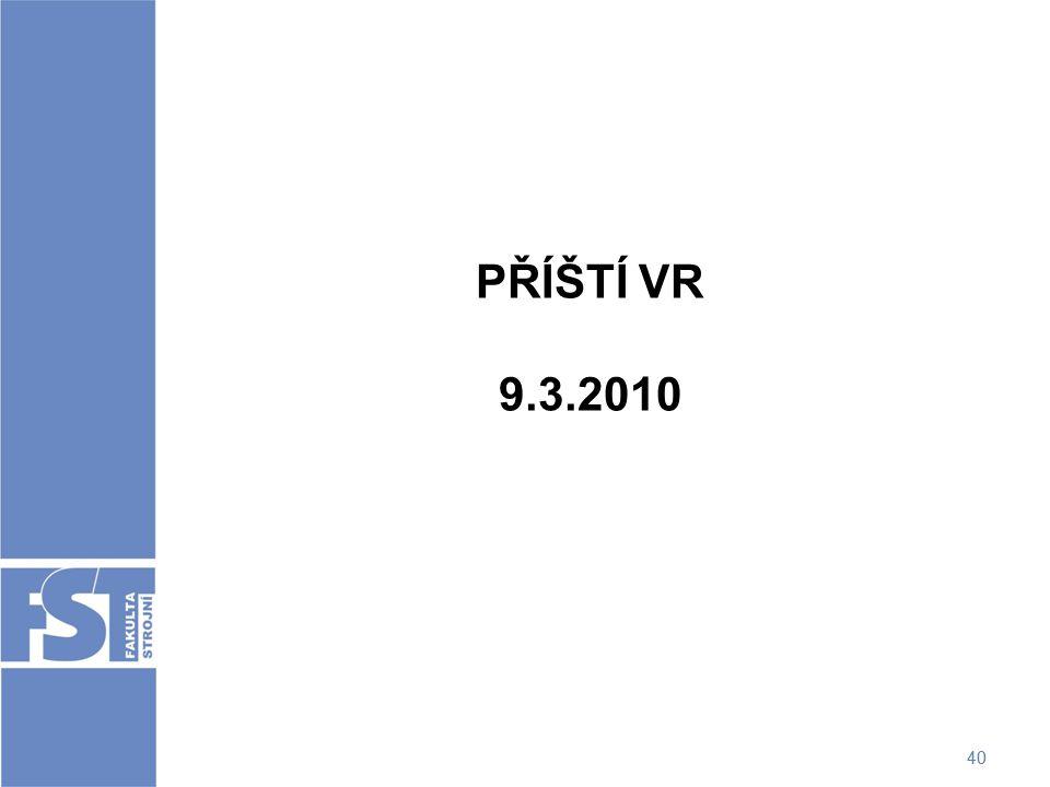 40 PŘÍŠTÍ VR 9.3.2010