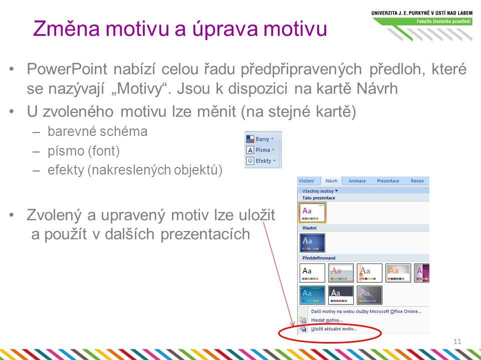 """PowerPoint nabízí celou řadu předpřipravených předloh, které se nazývají """"Motivy"""". Jsou k dispozici na kartě Návrh U zvoleného motivu lze měnit (na st"""